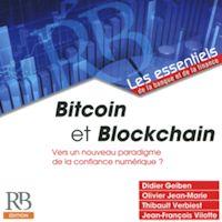 Bitcoin et Blockchain - Vers un nouveau paradigme de la confiance numérique