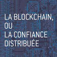 la-blockchain-ou-la-confiance-distribuee